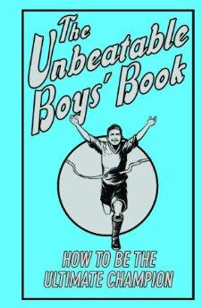 Image for The Unbeatable Boys' Book: How to be the Ultimate Champion