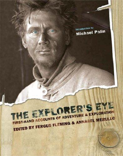Image for The Explorer's Eye: First-hand Accounts of Adventure and Exploration