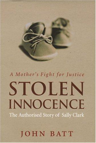 Image for Stolen Innocence: A Mother's Fight for Justice: THe Authorised Story of Sally Clark