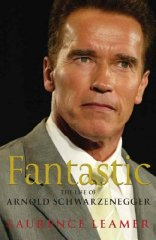 Image for Fantastic: The Life of Arnold Schwarzenegger