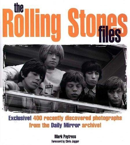 Image for The Rolling Stones Files: Exclusive! 400 Recently Discovered Photographs from the Daily Mirror Archive!
