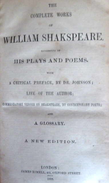 Image for The complete works of William Shakespeare consisting of his plays and poems with a critical preface by Dr Johnson; life of the auhtor; commendatory verses on Shakespeare by contemporary poets and a glossary.