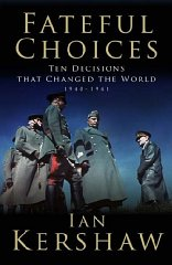 Image for Fateful Choices: Ten Decisions That Changed the World, 1940-1941 (Allen Lane ...