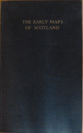 Image for The Early Maps of Scotland, with an account of the Ordnance Survey
