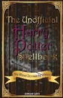 Image for The Unofficial Harry Potter Spellbook: The Wand Chooses the Wizard