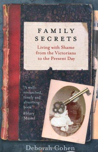 Image for Family Secrets: Living with Shame from the Victorians to the Present Day