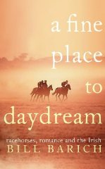 Image for A Fine Place to Daydream: Racehorses, Romance and the Irish