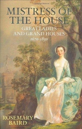 Image for Mistress of the House: Great Ladies and Grand Houses, 1670-1830 (Signed)