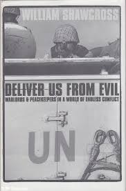 Image for Deliver Us from Evil: Warloads & Peacekeepers in a World of Endless Conflict