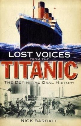 Image for Lost Voices From the Titanic: The Definitive Oral History
