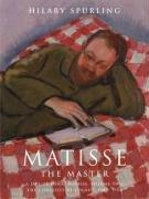Matisse the Master: A Life of Henri Matisse (v. 2)