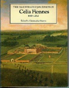 The Illustrated Journeys of Celia Fiennes, 1685-c.1712