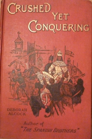 Image for Crushed yet conquering;: A Story of Constance and Bohemia