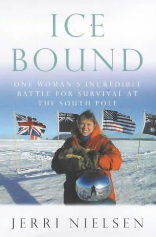 Image for Ice Bound: One Woman's Incredible Battle for Survival at the South Pole