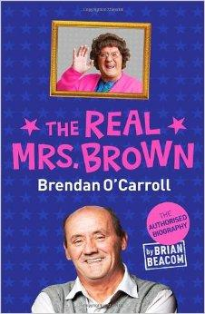 Image for The Real Mrs. Brown: The Authorised Biography of Brendan O'Carroll