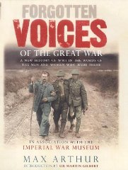 Image for Forgotten Voices of the Great War: A New History of WWI in the Words of the M...