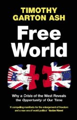 Image for Free World: Why a Crisis of the West Reveals the Opportunity of Our Time