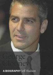 Image for George Clooney: A Biography