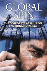 Image for Global Spin: The Corporate Assault on Environmentalism