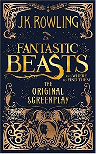 Image for Fantastic Beasts and Where to Find Them: The Original Screenplay (Fantastic Beasts and Where to Find Them Bookmark will be included)