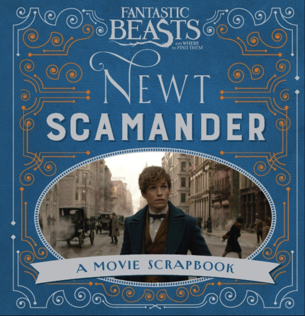 Image for Fantastic Beasts and Where to Find Them - Newt Scamander: A Movie Scrapbook (Fantastic Beasts Film Tie in)