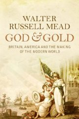 Image for God and Gold: Britain, America and the Making of the Modern World